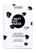 I WANT YOU NAKED - Duschseife But First Coffee, 100 g  , [13,99€/100g]